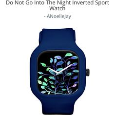 All of my watch designs are 30% off for MOTHERSDAY and ship free if you spend over $60! @modifywatches @anoellejay  https://modifywatches.com/collections/artists/products/do-not-go-into-the-night-inverted-sport-watch?variant=22856545281