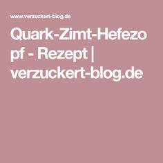 Quark-Zimt-Hefezopf - Rezept | verzuckert-blog.de