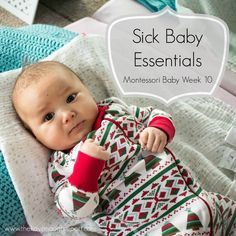 Sick baby essentials for a Montessori home.