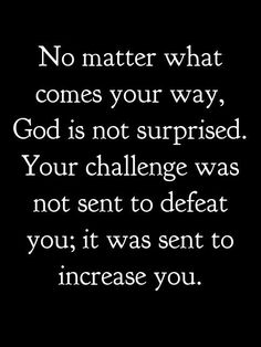 I don't think God sent all the challenges, such as abuse, but He knew they would happen and knew He would work them for good. Good Quotes, Quotes To Live By, Me Quotes, Motivational Quotes, Qoutes, Faith Quotes, Bible Quotes, Bible Verses, Scriptures