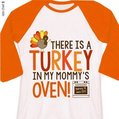 thanksgiving big brother or big sister shirt - turkey in mommy's oven pregnancy announcement shirt on RAGLAN Thanksgiving Pregnancy Announcement, Pregnancy Announcement Shirt, Sibling Shirts, Sister Shirts, Big Sister Announcement, Raglan Shirts, Brother, Turkey, Oven