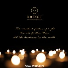 The smallest flicker of light travels farther than all the darkness in the world. #Krixot #Candles