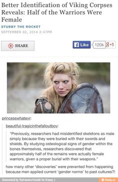 In Viking culture women could do anything they wanted, fight, own property, and lead.