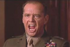 """""""You can't handle the truth!"""" - A Few Good Men"""