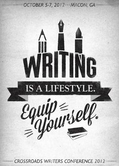 Writing is a lifestyle.  Equip yourself.