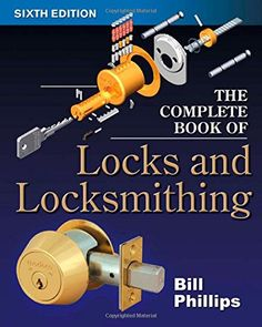 The Complete Book of Locks and Locksmithing (eBook) Emergency Locksmith, Combination Locks, Thing 1, Access Control, Survival Skills, Survival Gear, Metal Working, The Book, Coding