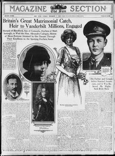 The Sun (7 Dec 1919) Britain's Great Matrimonial Catch, Heir to Vanderbilt Millions, Enggaged. Marquis of Blandford, Son of Consuelo, Duchess of Marlborough, to wed the Hon. Alexandra Cadogan, heiress of Meux-Fortune attained by her parents through their kindliness to the sporting duchess, Susan. Consuelo Vanderbilt. John Spencer-Churchill, 10th Duke of Marlborough. 9th Duke of Marlborough.