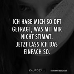 Ich habe mich so oft gefragt, was mit mir nicht stimmt I've wondered so many times what's wrong with me. Now I just leave it that way. Cute Funny Love Quotes, True Love Quotes, Romantic Love Quotes, Happy Quotes, Funny Quotes, Love Quotes For Boyfriend, Boyfriend Quotes, Love Quotes For Him, Deep Thoughts Love