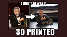 I Don't Always Meme 3D Print #3Dprint #FullColorSandstone #Shapeways #Toys #meme #DosEquis