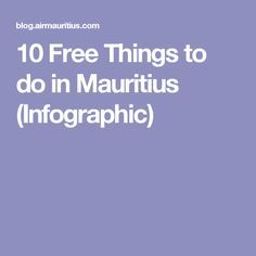 10 Free Things to do in Mauritius (Infographic)