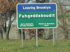 I've seen this sign.  It's real.  I love Brooklyn humor.