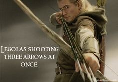Once again, you'll never be Legolas cool