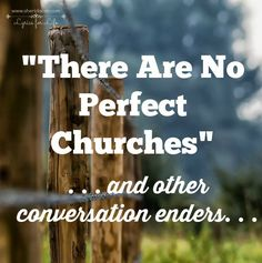 There Are No Perfect Churches
