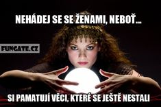 Nehádej se se ženami, neboť... Gypsy Costume, Some Jokes, Picture Tag, Weight Loss Tips, Humor, Lol, Funny, Movie Posters, Humour