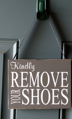 Kindly Remove Your Shoes custom door hanger  wood by creativecatt, $15.00