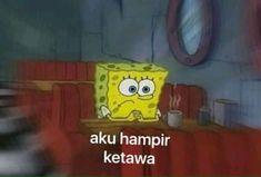 Memes Indonesia Gambar Ideas For 2019 Memes Funny Faces, Funny Kpop Memes, Cartoon Jokes, Spongebob Memes, Jokes Quotes, Sarcastic Quotes, Sad And Lonely, All Meme, Cute Love Memes