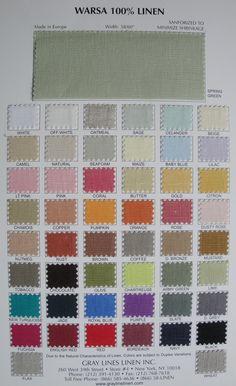 Great linen source:   http://www.graylinelinen.com/index.php/linen/warsa-linen-49-colors-50.html/#  Warsa Color Card