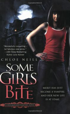 Amazon.com: Some Girls Bite (Chicagoland Vampires, Book 1) (9780451226259): Chloe Neill: Books