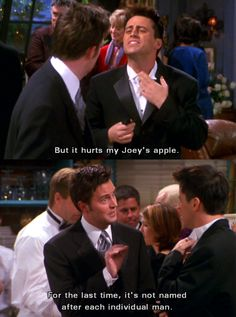 """But it hurts my Joey's apple...""  HAHA!  This is one of my favorite ""Joey"" moments!"
