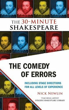 The Comedy of Errors: The 30-Minute Shakespeare by Nick Newlin. $5.25. 74 pages. Publisher: Nicolo Whimsey Press (October 26, 2010). Author: Nick Newlin