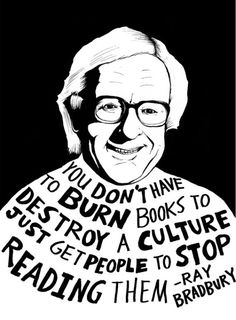 You don't have to burn books to destroy a culture. Just get people to stop reading them. –Ray Bradbury #BannedBooksWeek