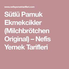 Sütlü Pamuk Ekmekcikler (Milchbrötchen Original) – Nefis Yemek Tarifleri