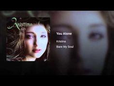 You Alone - Kristina