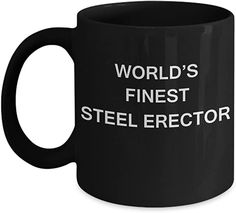 World's Finest Steel erector - Gifts For Steel erector - Porcelain Black Funny Coffee Mug & Coffee Cup Gifts 11 OZ - Funny Inspirational and sarcasm, Romantic Gifts For Husband, Best Gift For Wife, Valentine Gift For Wife, Christmas Gifts For Husband, Birthday Gifts For Husband, Anniversary Gifts For Husband, Funny Coffee Mugs, Coffee Humor, Coffee Cup