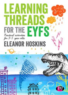 """Read """"Learning Threads for the EYFS Practical activities for year olds"""" by Eleanor Hoskins available from Rakuten Kobo. This text offers practical ideas and guidance for activities through which all areas of the EYFS can be delivered. Early Years Teacher, Role Play Areas, Early Childhood Education, 5 Year Olds, Eyfs, Child Development, Teaching Resources, Curriculum, This Book"""