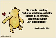 -mruknął Puchatek, spoglądając w lustro. Poem Quotes, Poems, Winne The Pooh, Sweet Pic, More Than Words, Motto, Life Is Good, Texts, Love You