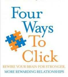 Four Ways To Click: Rewire Your Brain For Stronger More Rewarding Relationships PDF