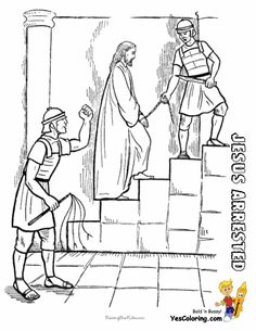 Jesus Arrested Coloring Sheet At YesColoring  http://www.yescoloring.com/jesus-coloring.html Read In Your Bible How Jesus Was Arrested. (John 18)