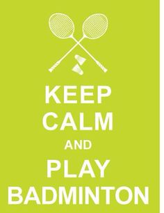 "For all you need to ""keep calm and play badminton"" visit http://www.bishopsport.co.uk/badminton.html"