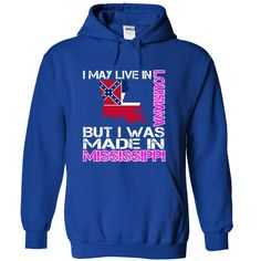 I May Live in ヾ(^▽^)ノ Louisiana But I Was ✓ Made in MississippiI May Live in Louisiana But I Was Made in Mississippi. If you are a girl who was born in Mississippi and live in Louisiana! These T-Shirts and Hoodies are perfect for you! Get yours now and wear it proud!Louisiana, Mississippi, World, Girl, Born, Live,I Was Made in,I May Live in,I May Live in Louisiana,I Was Made in Mississippi