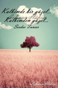 Kalbimde bir güzel Kalbimden güzel.. Serdar Tuncer