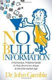 No Bull Information: A Humorous, Practical Guide to Help Americans Adapt to the Information Age Reviewed By Norm Goldman of Bookpleasures.com