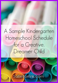 A Sample Kindergarten Homeschool Schedule for a Creative, Dreamer Child - A Quiet Simple Life with Sallie Borrink