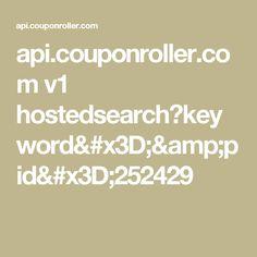 api.couponroller.com v1 hostedsearch?keyword=&pid=252429