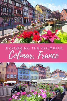 Exploring Colorful Colmar, France