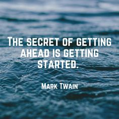 The secret of getting ahead is getting started. - Mark Twain quote | fromcatstocooking.com