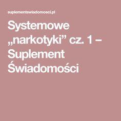 """Systemowe """"narkotyki"""" cz. 1 – Suplement Świadomości"""
