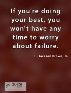 If you're doing your best Wisdom Quotes, Love Quotes, Too Late Quotes, Failure Quotes, Do Your Best, Famous Quotes, No Worries, Motivation, Qoutes Of Love