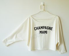 Champagne mami tshirt funny tshirt cool tshirt women off shoulder sweater bat sleeve shirt oversized long sleeve tee shirt women tshirt by MoodCatz on Etsy https://www.etsy.com/uk/listing/243463302/champagne-mami-tshirt-funny-tshirt-cool