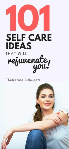 Do you need some Self-Care Ideas? Here are 101 Self Care Ideas that will rejuvenate you. #selfcare #selflove