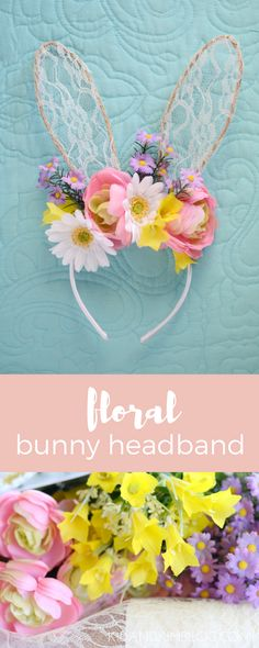 DIY Floral Bunny Headband. A pretty Easter craft for kids or adults with lots of Spring flowers and lace.