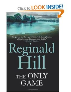 The Only Game: Amazon.co.uk: Reginald Hill: Books