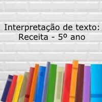 Atividade de interpretação de texto: Receita - 5º ano