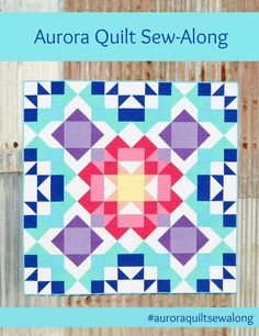 Aurora Quilt Sew Along pattern by Tied with a Ribbon Fabrics are RJR Solids