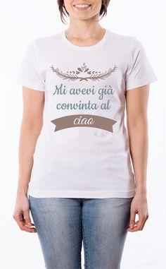 T-Shirt donna con frase: Mi avevi già convinta al ciao. Maglietta bianca con stampa digitale diretta, grafica stampa in quadricromia