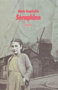 Séraphine. Marie Desplechin